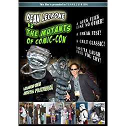 Dean LeCrone vs. The Mutants of Comic-Con