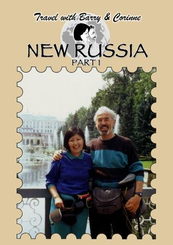 Travel with Barry & Corinne - New Russia Part 1