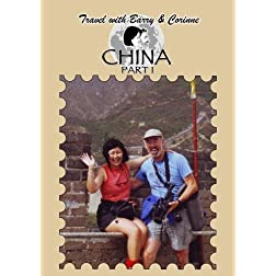 Travel with Barry & Corinne to China - Part 1