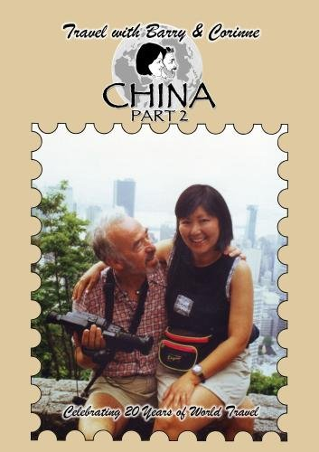 Travel with Barry & Corinne to China - Part 2