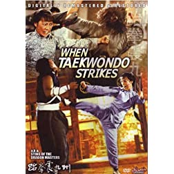 When Taekwondo Strikes AKA Sting of the Dragon Master