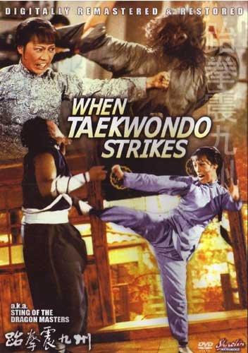 When Taekwondo Strikes AKA Sting of the Dragon Master