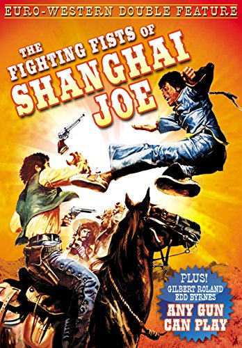 Euro-Western Double Feature: The Fighting Fists of Shanghai Joe (1972) / Any Gun Can Play (1967)