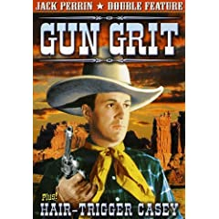 Jack Perrin Double Feature: Gun Grit / Hair-Trigger Casey