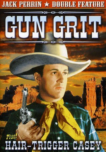 Jack Perrin Double Feature: Gun Grit / Hair-Trigger Casey