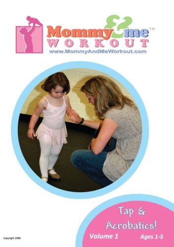 Mommy and Me Workout: Tap and Acrobatics