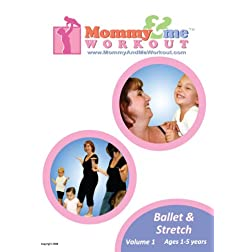Mommy and Me Workout: Ballet and Stretch