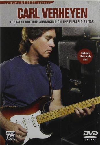 Carl Verheyen: Forward Motion - Advancing on the Electric Guitar