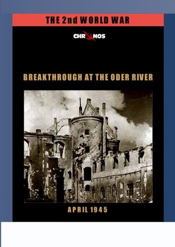 Breakthrough at the Oder river - April 1945