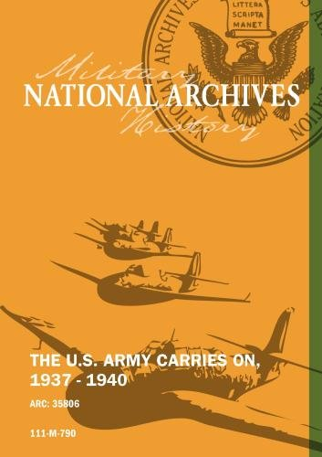 THE U.S. ARMY CARRIES ON, 1937 - 1940