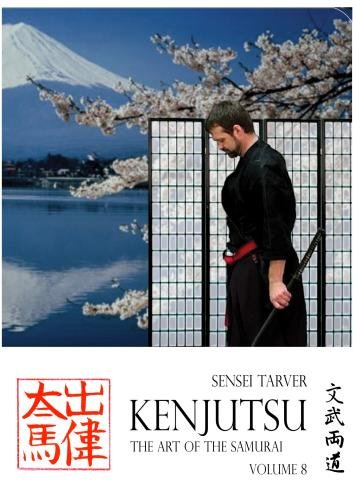 Kenjutsu: The Art of the Samurai Vol 8