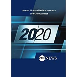 ABC News 20/20 Almost Human-Medical research and Chimpanzees