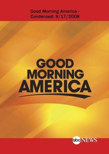 ABC News Good Morning America Good Morning America - Condensed: 9/17/2008