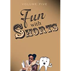 Fun With Shorts Volume Five
