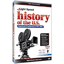 Light Speed History of the U.S.: Significant Presidencies (1789-1869)