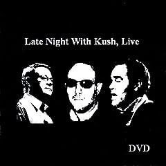 Late Night With Kush Live