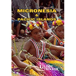 Globe Trekker: Micronesia & Pacific Islands