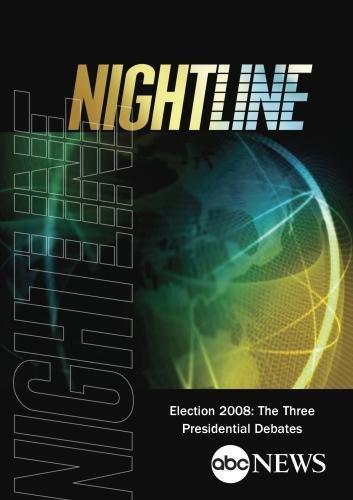 ABC News Nightline Election 2008: The Three Presidential Debates