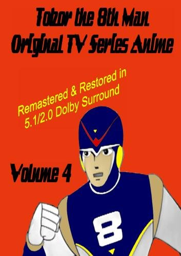 Tobor the 8th Man Original TV Series Anime Vol. 4  [Remastered & Restored]