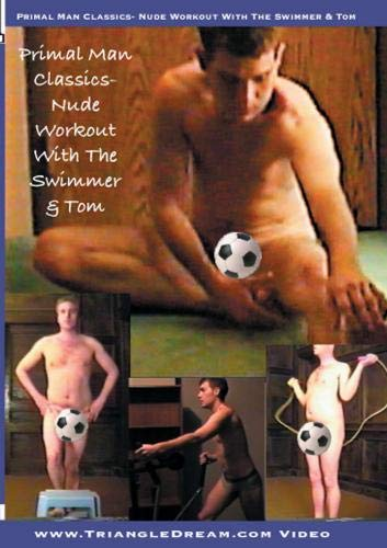 Primal Man Classics- Nude Workout With The Swimmer & Tom