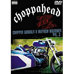 Choppahead Presents: Chopper Animals & Mayhem Machines Vol. 3