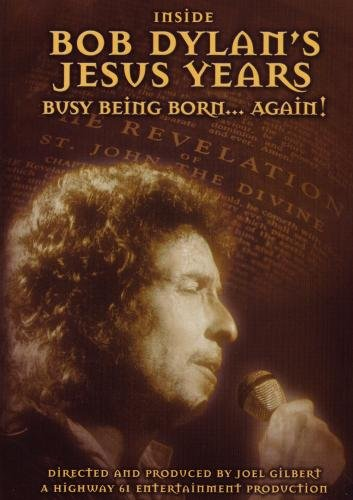 Inside Bob Dylan's Jesus Years: Busy Being Born Again!