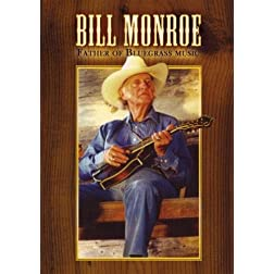 Bill Monroe:Father of Bluegrass Music