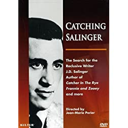Catching Salinger: The Search for the Reclusive Writer J. D. Salinger