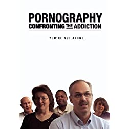 Pornography, Confronting the Addiction