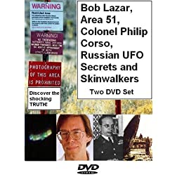 Bob Lazar, Area 51, Colonel Philip Corso, Russian UFO Secrets and Skinwalkers