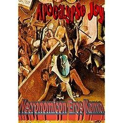 """Apocalypse Joy """"Necronomicon Eros Kama"""""""