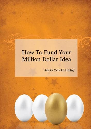 How to fund your million dollar idea