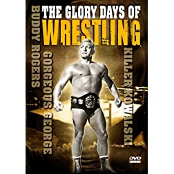 The Glory Days of Wrestling