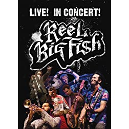 Reel Big Fish Live! In Concert!