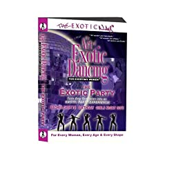 The Art Of Exotic Dancing For Everyday Women- The Exotic Party