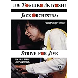 TOSHIKO AKIYOSHI JAZZ ORCHESTRA: Strive For Jive