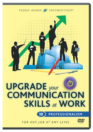 Upgrade Your Communication Skills At Work: Professionalism