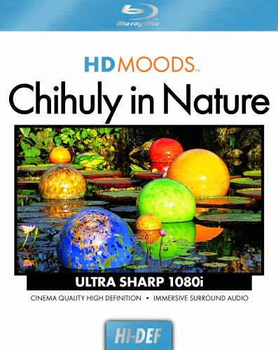HD Moods: Chihuly in Nature [Blu-ray]