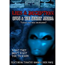 Lies & Deception: UFO's & the Secret Agenda