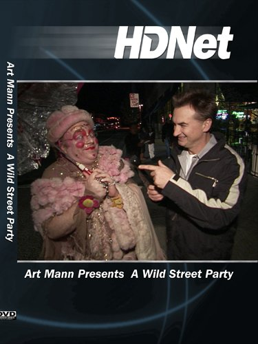 Art Mann Presents  A Wild Street Party