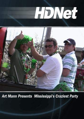 Art Mann Presents Mississippi's Craziest Party