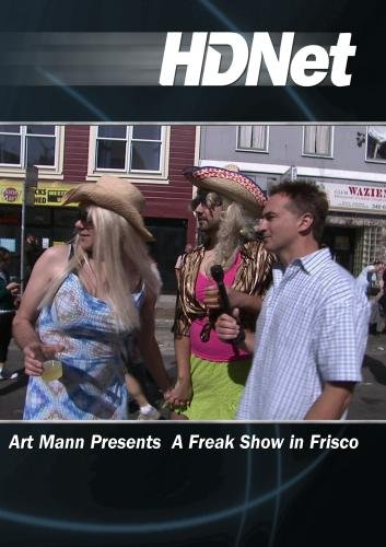 Art Mann Presents A Freak Show in Frisco