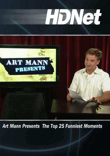 Art Mann Presents The Top 25 Funniest Moments