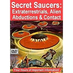 Secret Saucers: Extraterrestrials, Alien Abductions and Contact
