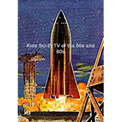 Kids Sci-Fi TV of the 50s and 60s