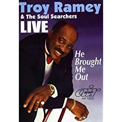 Troy Ramey & the Soul Searchers: He Brought Me Out
