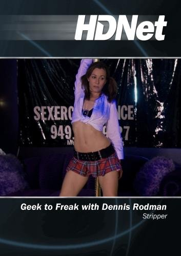 Geek to Freak with Dennis Rodman: Stripper