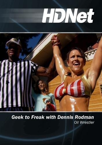 Geek to Freak with Dennis Rodman: Oil Wrestler
