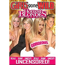 Girls Gone Wild: Hottest Blondes Ever