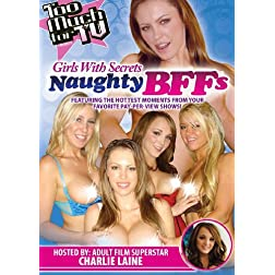 Too Much for TV: Girls With Secrets - Naughty BFFs